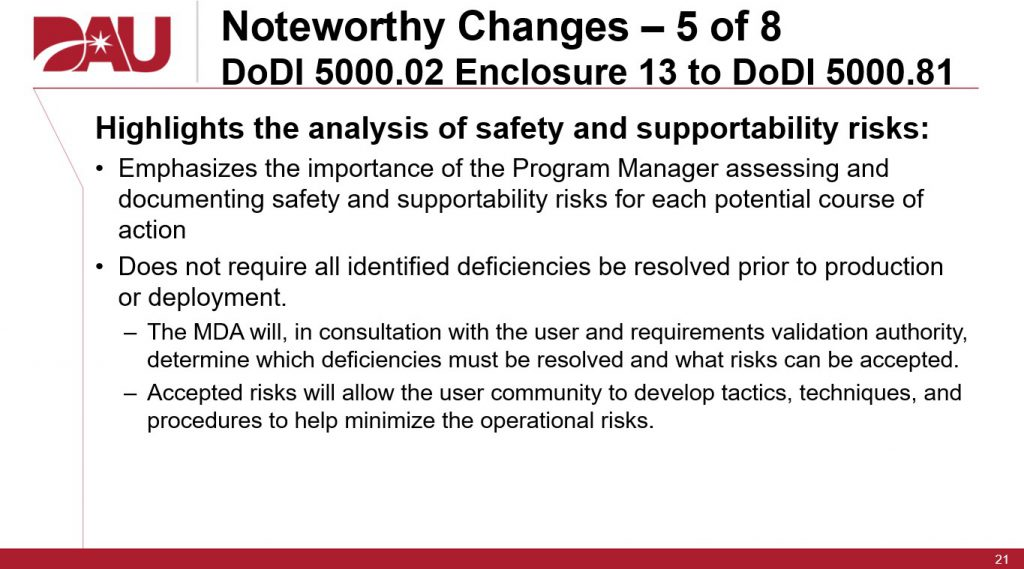 This graphic shows the DAU briefing chart referenced in the question and points out the noteworthy changes from the previous policy, specifically that it highlights the analysis of safety and supportability risks.
